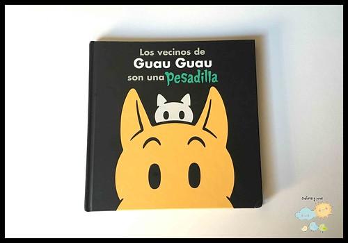 Libro Los vecinos de Guau Guau son una pesadilla. Reseña