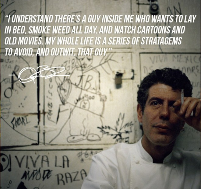 Anthony Bourdain - on life vs lazy