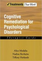 cognitive remediation for psychological disorders - Alice Medalia
