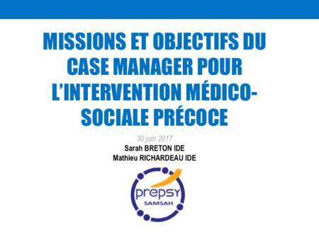 Missions et objectifs du case manager pour l'intervention médico-sociale précoce