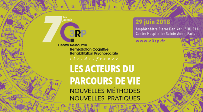 Les acteurs du parcours de vie - 7ème journée C3RP 29 juin 2018