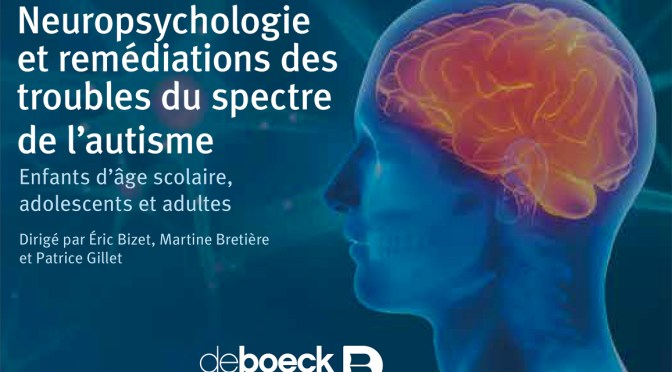 Parution : Neuropsychologie et remédiations des troubles du spectre de l'autisme