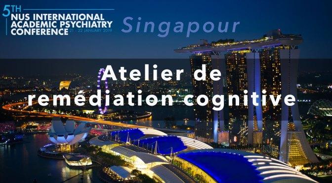 atelier de remédiation cognitive à Singapour