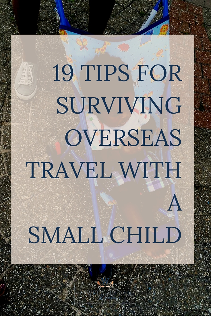 Overseas Travel with a small child - Survival tips