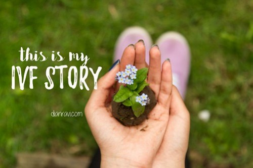 My IVF Story - Dianravi.com