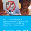 Risk communication and community engagement for Zika virus prevention and control: A guidance and resource package for country offices for coordination, planning, key messages and actions (WHO, IFRC, UNICEF 2016)