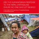 Did the Humanitarian Response to the Nepal Earthquake Ensure No One was Left Behind?  A Case Study on the Experience of Marginalised Groups in Humanitarian Action (Save the Children 2016)