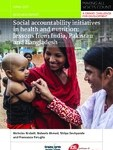 Social accountability initiatives in health and nutrition: lessons from India, Pakistan and Bangladesh (Making All Voices Count Research Report 2017)