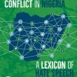 Social Media and Conflict in Nigeria: A Lexicon of Hate Speech Terms (PeaceTech Lab, 2018)
