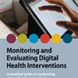 Monitoring and Evaluating Digital Health Interventions: A practical guide to conducting research and assessment (WHO, 2016)