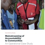 Mainstreaming of Accountability to Communities: An Operational Case Study (IFRC, 2018)