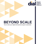 Beyond Scale: How to make your digital development program sustainable (DIAL, 2017)