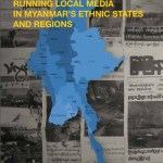 An Unfavorable Business: Running Local Media in Myanmar's Ethnic States and Regions (MDIF, 2018)