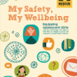 My Safety, My Wellbeing: Equipping adolescent girls with key knowledge and skills to help them to mitigate, prevent and respond to gender based violence (IRC, 2016)