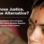 Whose Justice, Whose Alternative? Locating women's voice and agency in alternative dispute resolution responses to intimate partner violence (Beyond Borders, Center for Domestic Violence Prevention (CEDOVIP), and ICRW report, 2016)