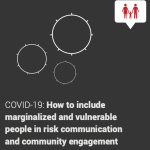 COVID-19: How to Include Marginalized and Vulnerable People in Risk Communication and Community Engagement [en]
