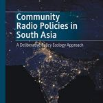 New Publication: Community Radio Policies in South Asia. A Deliberative Policy Ecology Approach