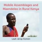 Publication: Mobile Assemblages and Maendeleo in Rural Kenya (Dr. Leah Komen)