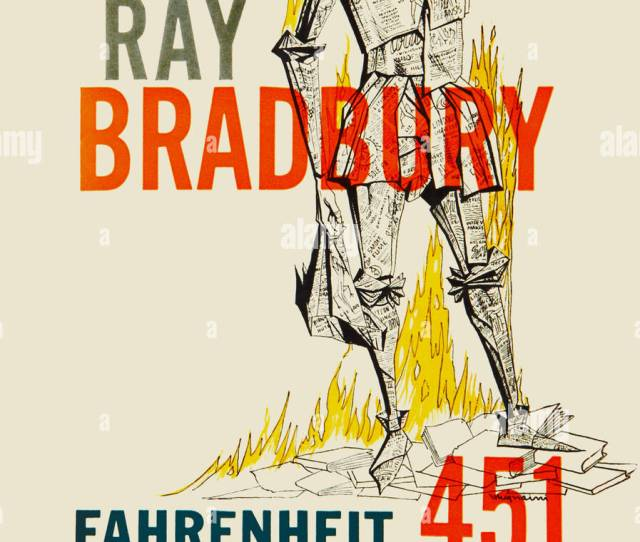 Fahrenheit 451 Is A Dystopian Novel By Ray Bradbury Published In 1953 It Is