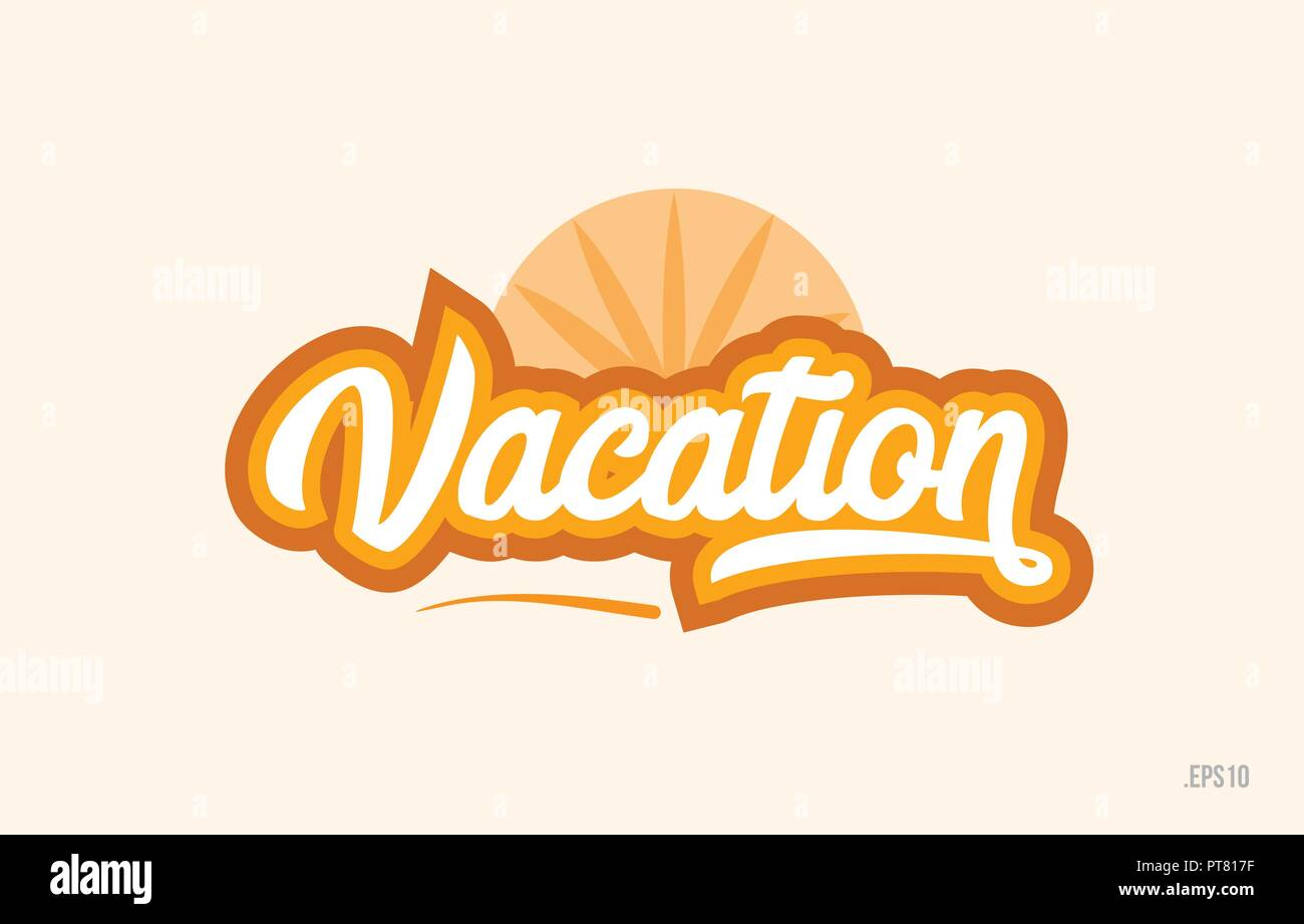 Vacation Word With Orange Color Suitable For Card Icon Or Typography Logo Design Stock Vector Image Art Alamy