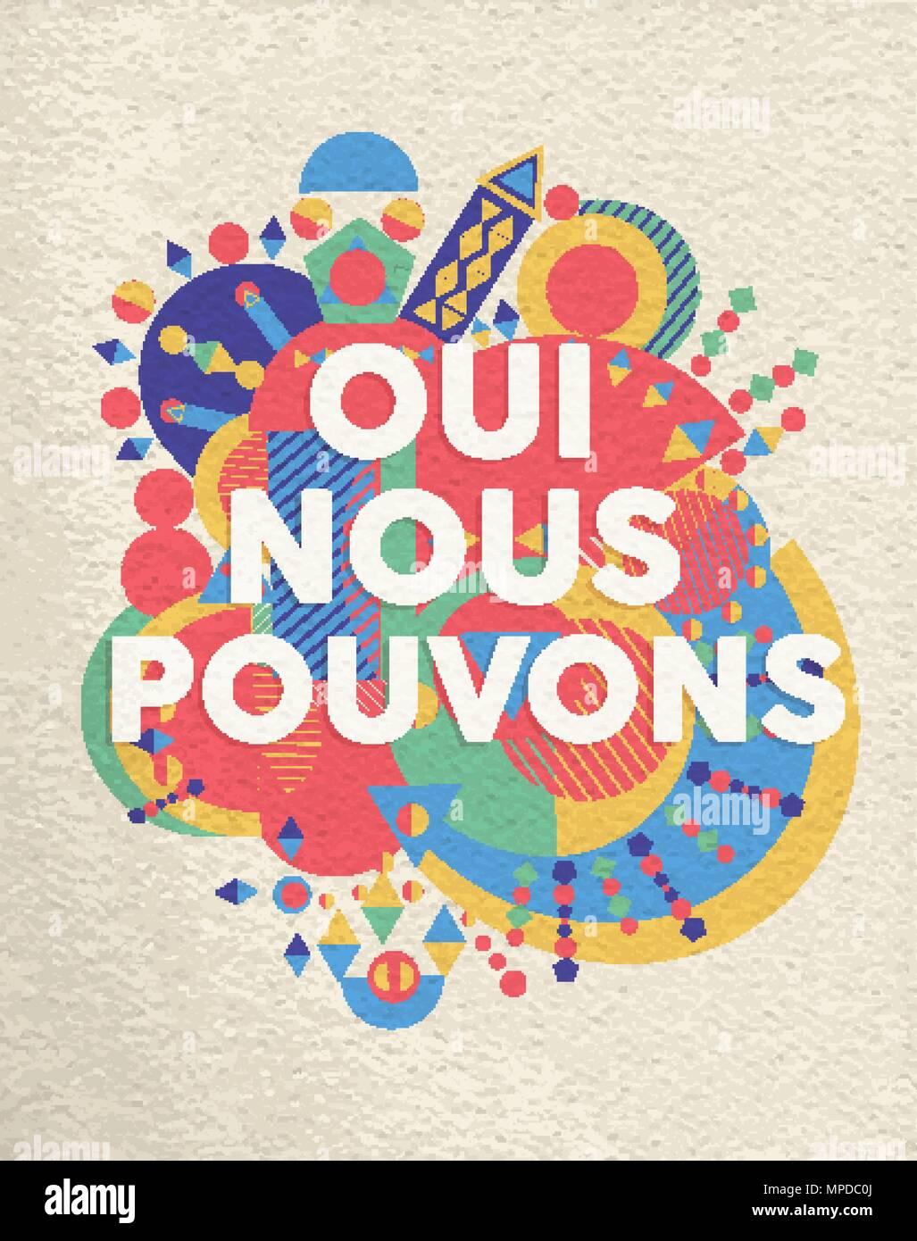 Ja Wir Konnen Bunte Typografie Plakat In Franzosischer Sprache Inspirational Motivation Zitat Design Mit Papier Textur Hintergrund Eps  Vektor