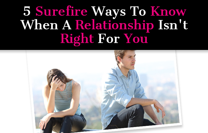 5 Surefire Ways To Know When A Relationship Isn't Right For You post image