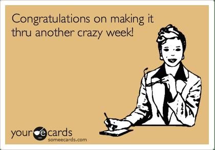 Crazy Week