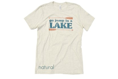 tan t-shirt that reads Go Jump In a Lake