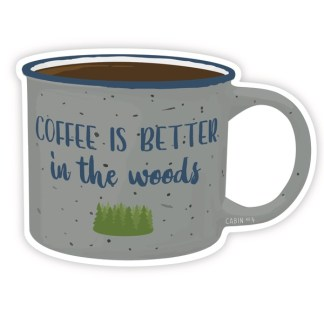coffee is better in the woods sticker