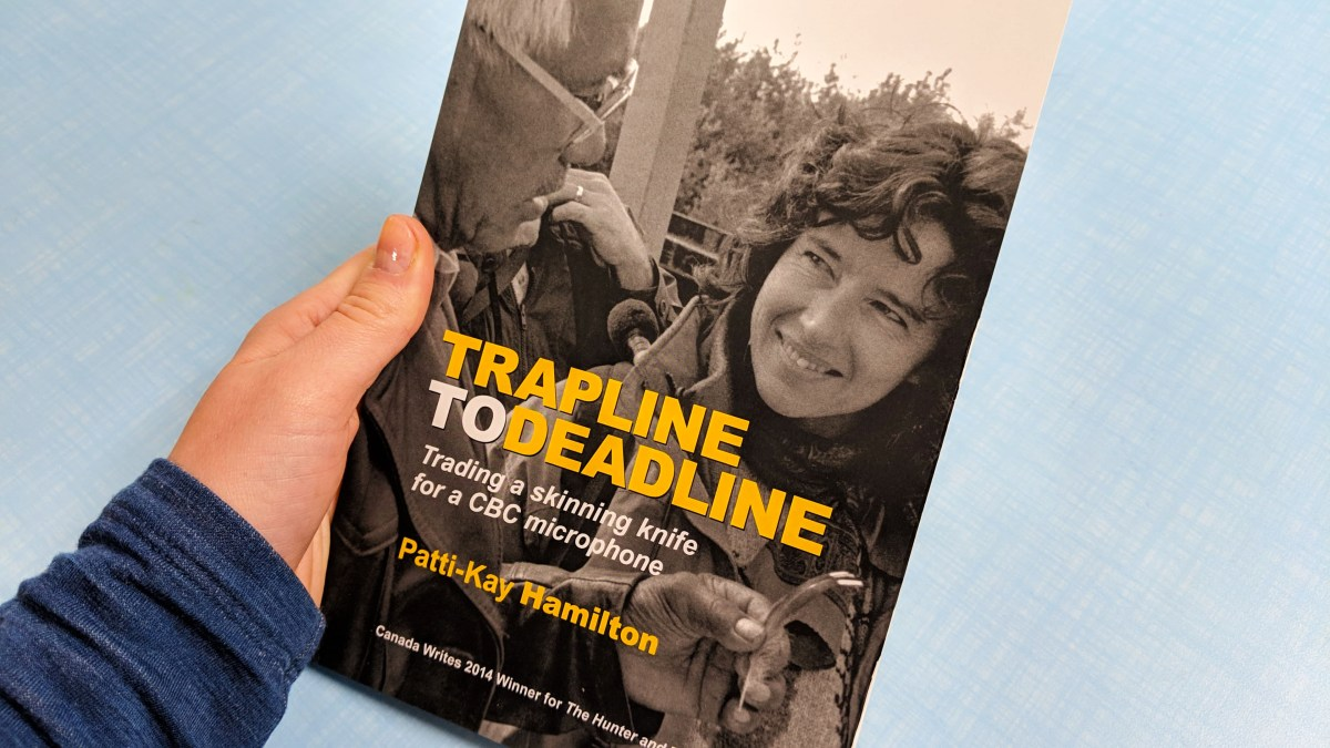 Book follows Patti-Kay Hamilton's northern journalism career