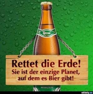 Rettet die Erde! Sie ist der einzige Planet, auf dem es Bier gibt! (Copyright Foto: echtlustig.com