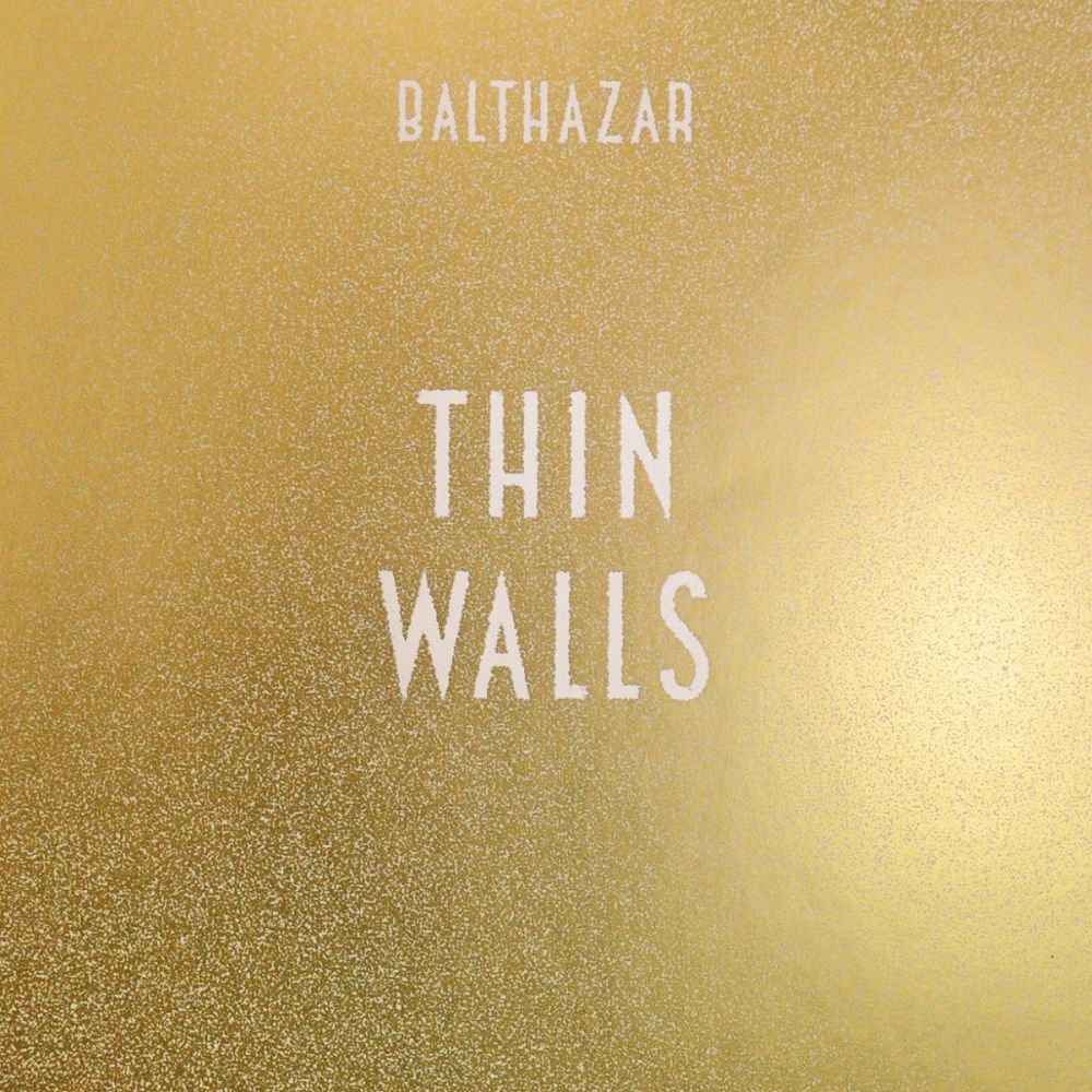 balthazar thin walls 2015 chronique cacestculte