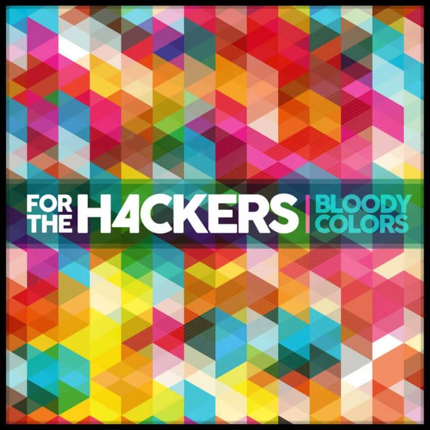 Chronique For The Hackers Bloody Colours cacestculte