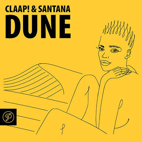 DUNE Le nouvel EP de CLAAP! & SANTANA est sorti !