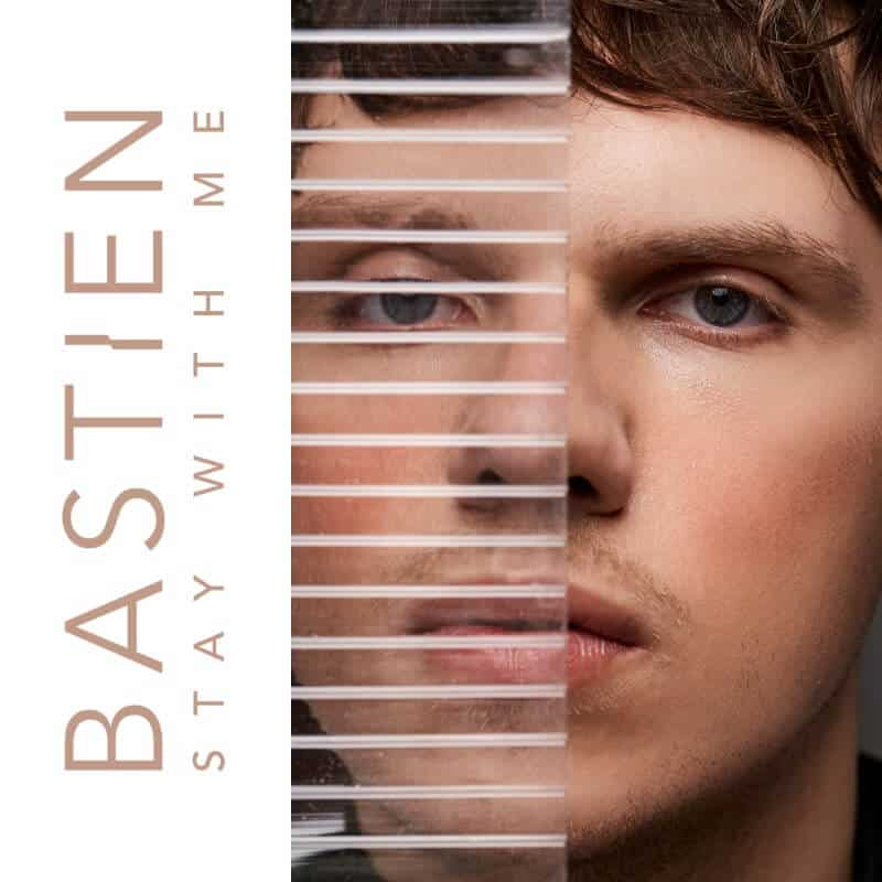 "Bastien : son single ""Stay with me"" arrive en France cacestculte"