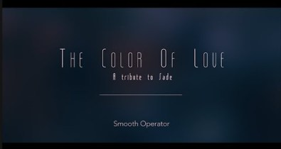 THE COLOR OF LOVE A Tribute To Sade Smooth Operator