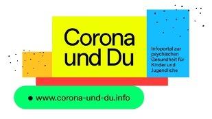 """""""Corona & Du"""" – Infoportal zur psychischen Gesundheit für Kinder und Jugendliche jetzt auch mit Tipps für die Eltern!"""