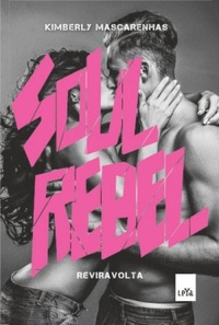 soul rebel reviravolta kimberly mascarenhas leya blog leitora compulsiva epub