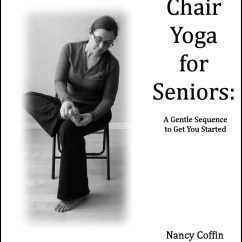 Chair Yoga For Seniors High Cover Replacement Chicco Download Quotchair A Gentle Sequence To Get