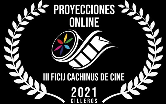 PROYECCIÓN CORTOS FINALISTAS III FICIJ CACHINUS DE CINE DE CILLEROS