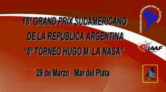 """15º GRAND PRIX SUDAMERICANO DE LA REPUBLICA ARGENTINA """"5º TORNEO HUGO M. LA NASA"""""""