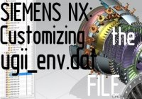 Siemens NX Customizing the ugii_env.dat file
