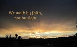 we-walk-by-faith-not-by-sight- dark