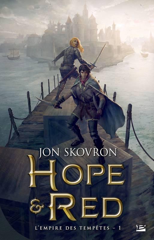 L'Empire des tempêtes, Hope & Red, Jon Skovron, Bragelonne
