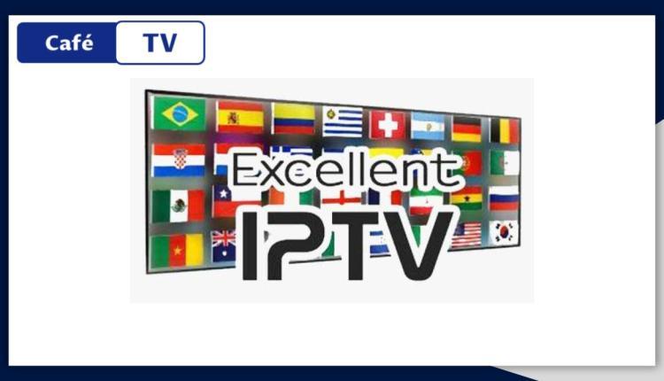 Abonnement IPTV Excellent IPTV