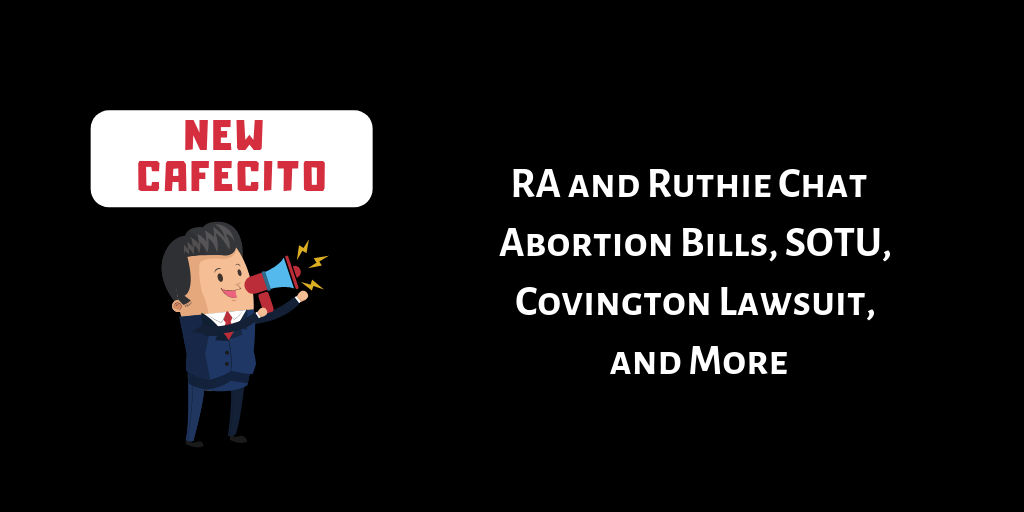 RA and Ruthie Chat – Latest Abortion Bills, SOTU, Covington Lawsuit and More