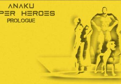 Anaku Superheroes Prologue