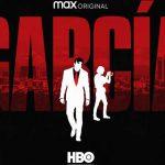 Garcia HBO MAX 3 150x150 - Lo que HBO nos trae en septiembre