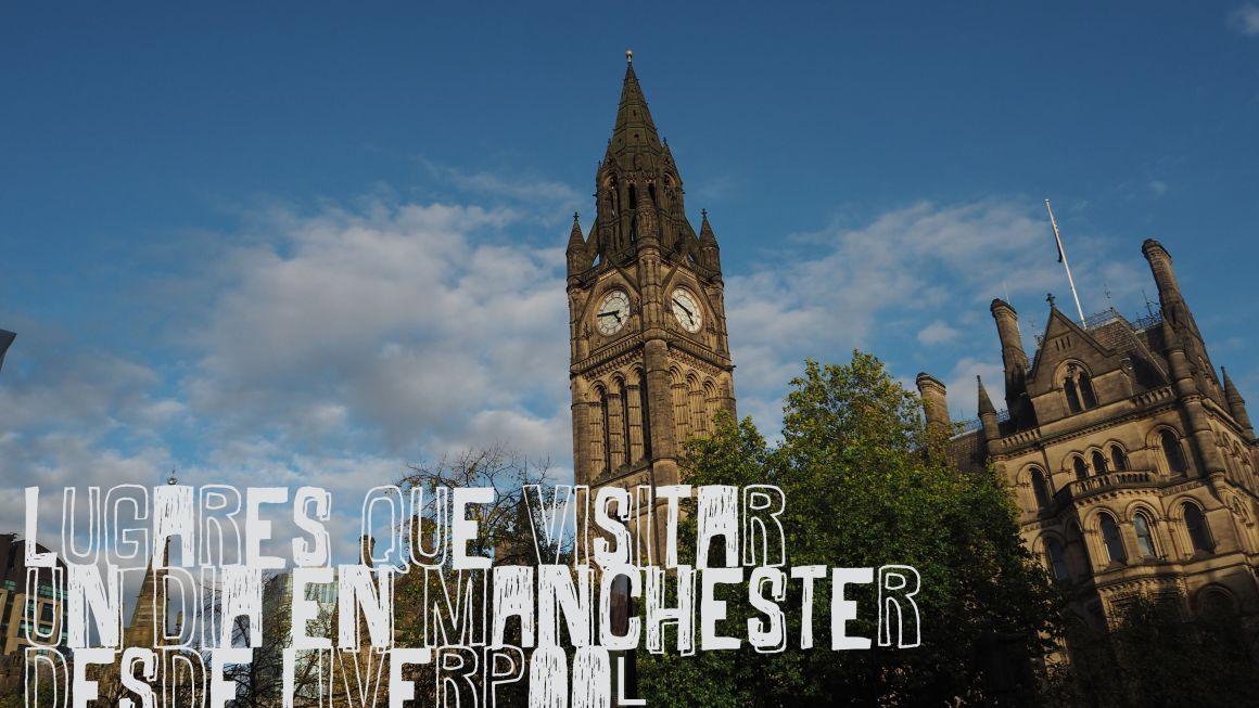 Lugares que visitar para un día en Manchester desde Liverpool