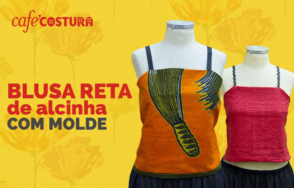Blusa Reta de Alcinha (COM MOLDE)